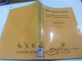 原版英法德意等外文书 Blutgruppen-Serologie  Von KATHLEEN E. BOORMAN BARBARA E.DODO GUSTAV FISCHER VERLAG.STUTTGART 1964年 小16开平装