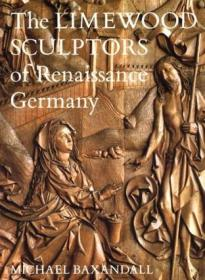 The Limewood Sculptors of Renaissance Ge