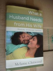 WHAT A HUSBAND NEEDS FROM HIS WIFE 英文原版24开