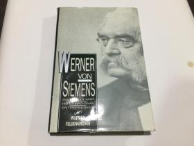 WERNER VON SIEMENS Inventor and International Entrepreneur