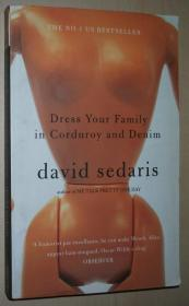 英文原版书 Dress Your Family In Corduroy And Denim Paperback – 2004 by David Sedaris