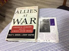 英文原版  Allies at war : America, Europe and the Crisis over Iraq  战争中的同盟国:美国,欧洲和伊拉克危机 【存于溪木素年书店】