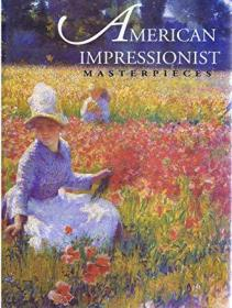 AMERICAN IMPRESSIONIST MASTERPPIECES