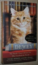 英文原版书 Dewey The SmallTown Library Cat Who Touched the World by Vicki Myron  (Author)