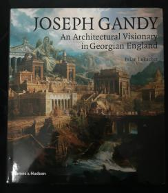 Joseph Gandy: An Architectural Visionary in Georgian England 约瑟夫.甘迪:格鲁吉亚英格兰的建筑梦想家