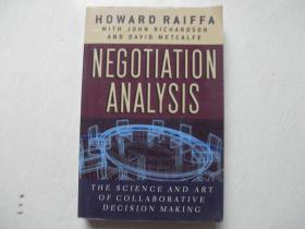 Negotiation Analysis; The Science and Art of Collaborative Decision Making
