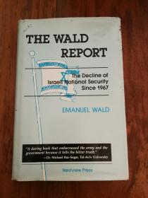The Wald Report: The Decline Of Israeli National Security Since 1967【布面精装16开本,英文原版】