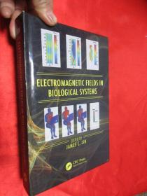 Electromagnetic Fields in Biological Systems     (硬精装)【详见图】
