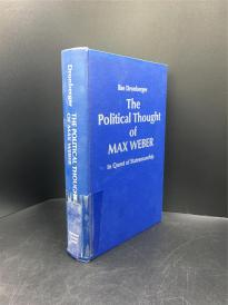 The political thought of Max Weber;: In quest of statesmanship by Dronberger, Ilse 精装