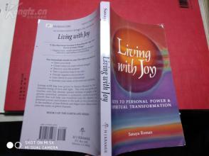 LIUING  WITH  JOY ; KEYS TO  PERSONAL  POWER & SPIRITUAL  TRANSFORMATION【英文原版;刘宁满心欢喜;个人力量和精神转变的关键】