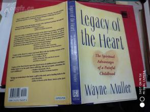 Legacy of the Heart: The Spiritual Advantages of a Painful Childhood【心灵的遗产,韦恩马勒,英文原版】