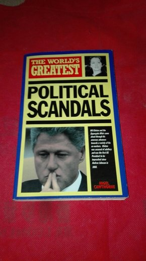 THE WORLD S GREATEST POLITICAL SCANDALS.