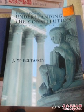 Corwin and Peltasons Understanding the Constitution  [FOURTEENTH  EDITION]