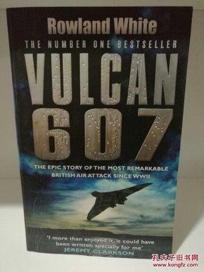 火神战略轰炸机 Vulcan 607::The Epic Story of the Most Remarkable British Air Attack Since WWII (战争/空军)英文原版书