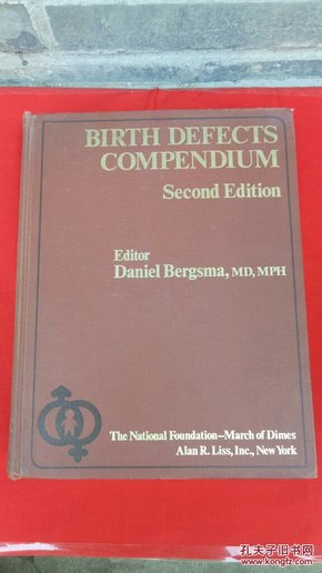 BERGSMA BIRTH DEFECTS COMPENDIUM Second Edition 【贝格斯马出生缺陷手册,第二版】