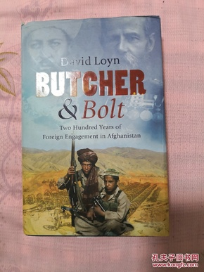Butcher & Bolt Two Hundred Years of Foreign Engagement in Afghanistan
