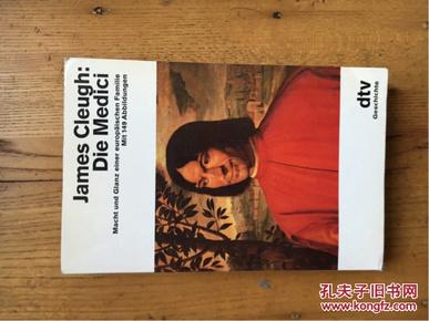 James Cleugh: Die Medici. Macht und Glanz einer europäischen Familie Mit 149 Abbildungen  (美第奇家族)【德语】
