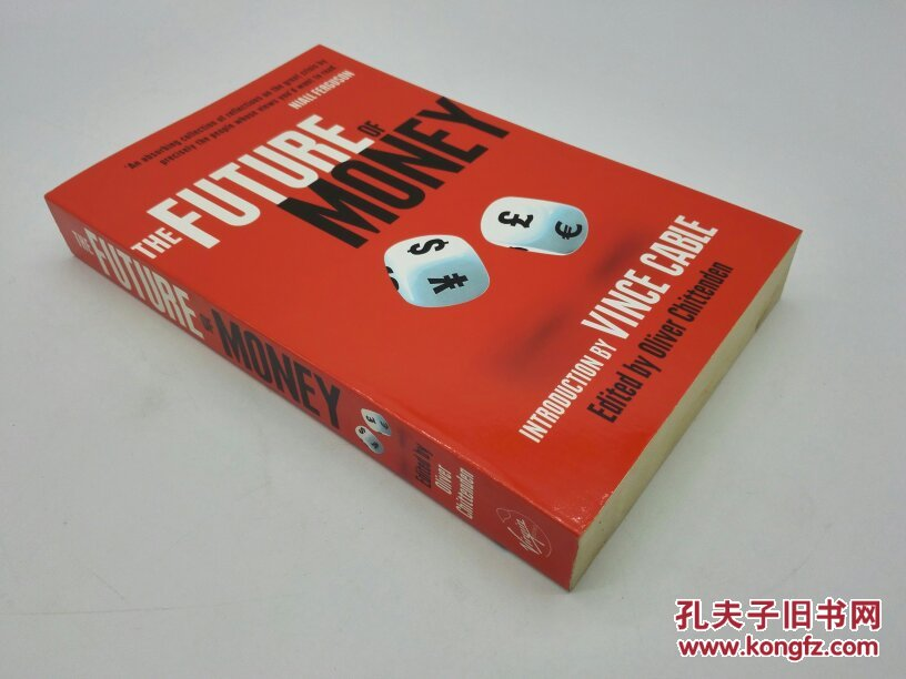 货币的未来 The Future of Money(Chittenden, Oliver; Cable, Vince;)  英文原版