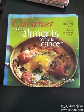 cuisiner avec les aliments contre le cancer烹饪食物的癌症 食谱