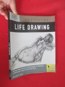 Exploring Life Drawing  (大16开  ) 【详见图】