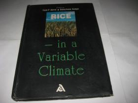 RICE--IN  A  VARIABLE  CLIMATE--精装小16开9品,99年印A437