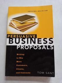 Persuasive Business Proposals:Writing to Win More Customers, Clients, and Contracts