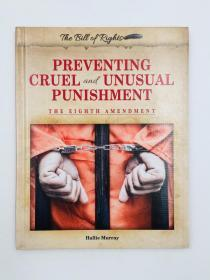 Preventing Cruel and Unusual Punishment: The Eighth Amendment