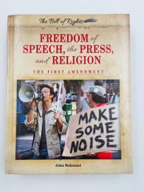Freedom of Speech, the Press, and Religion: The First Amendment