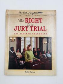 The Right to a Jury Trial: The Seventh Amendment