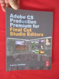 Adobe CS Production Premium for Final Cut Studio Editors   (16开)【详见图】