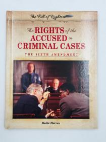 The Rights of the Accused in Criminal Cases: The Sixth Amendment