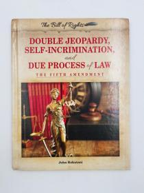 Double Jeopardy, Self-Incrimination, and Due Process of Law: The Fifth Amendment