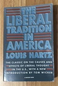 The Liberal Tradition in America: An Interpretation of American Political Thought since the Revolution 美国的自由主义传统:独立革命以来美国政治思想阐释 9780156512695