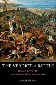 The Verdict of Battle: The Law of Victory and the Making of Modern War 战争之谕:胜利之法与现代战争形态的形成