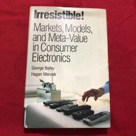 Irresistible! Markets, Models, and Meta-Value in Consumer Electronics全外文版 9780131987586