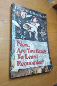 Now Are You Ready To Learn Economics?