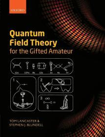 Quantum Field Theory for the Gifted Amateur  英文原版 量子场论 Tom Lancaster