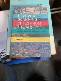 空中读城 = Flyover: Scanning Cities From the Air : 英文