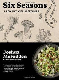 六季 蔬菜烹饪新方式 英文原版 西餐 Six Seasons Joshua McFadden Artisan 精装 饮食文化
