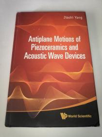 Antiplane  Motions  of  Piezoceramics  and  Acoustic  Wave  Devices  压电陶瓷和声波器件的反平面运动  精装16开