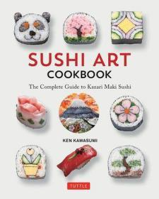 艺术寿司食谱 英文原版 Sushi Art Cookbook: The Complete Guide to Kazari Sushi