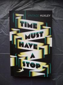 Time Must Have a Stop by Aldous Huxley 奥德斯·赫胥黎《时间须静止》