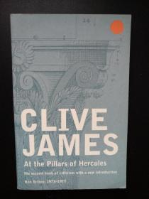 Clive James At the Pillars of Hercules Non Fiction: 1973 - 1977