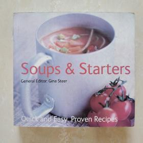 Soups and Starters (Quick and Easy, Proven Recipes)