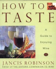 How to Taste:A Guide to Enjoying Wine 品酒 红酒鉴赏手册