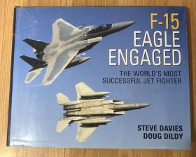 F-15 Eagle Engaged: The Worlds Most Successful Jet Fighter (General Aviation) 9781846031694