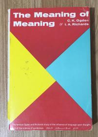 The Meaning of Meaning: A Study of the Influence of Language upon Thought and of the Science of Symbolism 意义之意义:关于语言对思维的影响及记号使用理论科学的研究 0156584468