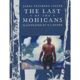 The Last of the Mohicans(Scribner Illustrated Classics)最后一个莫西干人(名家插图版,精装)