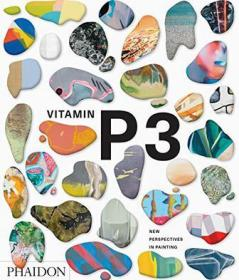 Vitamin P3:New Perspectives in Painting