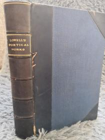 1884年  THE POETICAL WORKS OF JAMES RUSSELL LOWELL 《洛威尔诗集》 私坊TIMES BOOK CLUB 3/4真皮装帧 书顶刷金  18.5X12.5CM